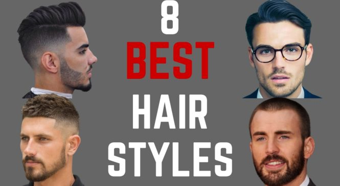The 8 BEST Hairstyles For Men for 2017